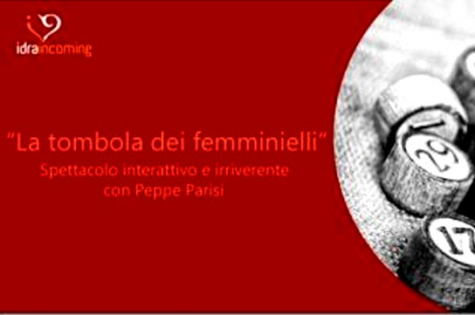 """Il 27 dicembre all'Azienda Vinicola Sorrentino di Boscotrecase vi aspetta la """"Tombola de' Femminielli"""""""