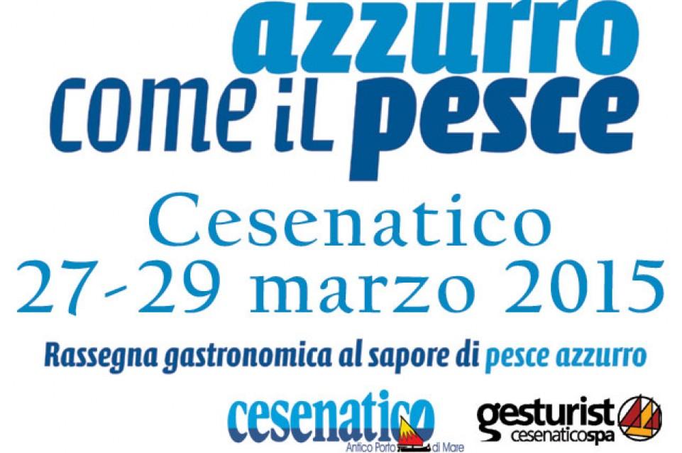 """A Cesenatico dal 27 al 29 marzo vi aspetta il gusto di """"Azzurro come il pesce"""""""