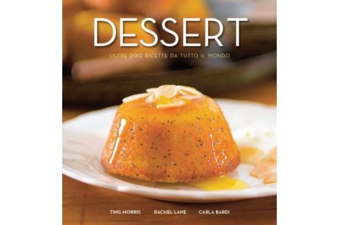 Dessert, oltre 200 ricette da tutto il mondo