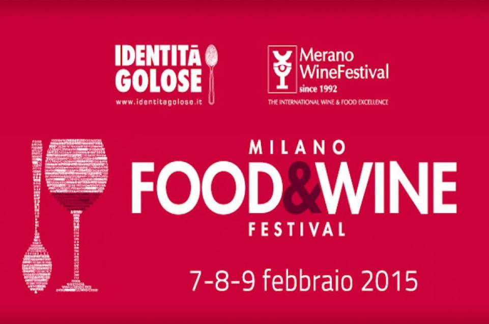 Milano Food&Wine Festival: dal 7 al 9 febbraio a Milano la festa dell'enogastronomia d'autore