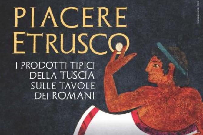 Piacere Etrusco: dal 21 al 28 novembre a Roma tutto il sapore della Tuscia